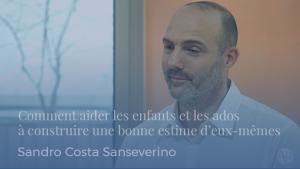 """Séminaire """"Aider les enfants à construire une bonne estime d'eux-mêmes"""" animé par Sandro Costa Sanseverino"""